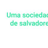 Link Coluna 05-02 - Uma sociedade em busca de salvadores da Pátria