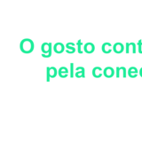 Link - O gosto contemporâneo pela conectividade