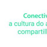 Print Coluna 29-10 - Conectividade a cultura do acesso e do compartilhamento