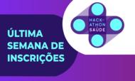 Última semana de inscrições Hackathon Saúde
