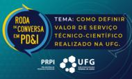 Roda de Conversa em PD&I -  Como definir valor para serviço técnico-científico realizado na UFG
