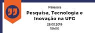 Pesquisa, Tecnologia  e Inovação na UFG