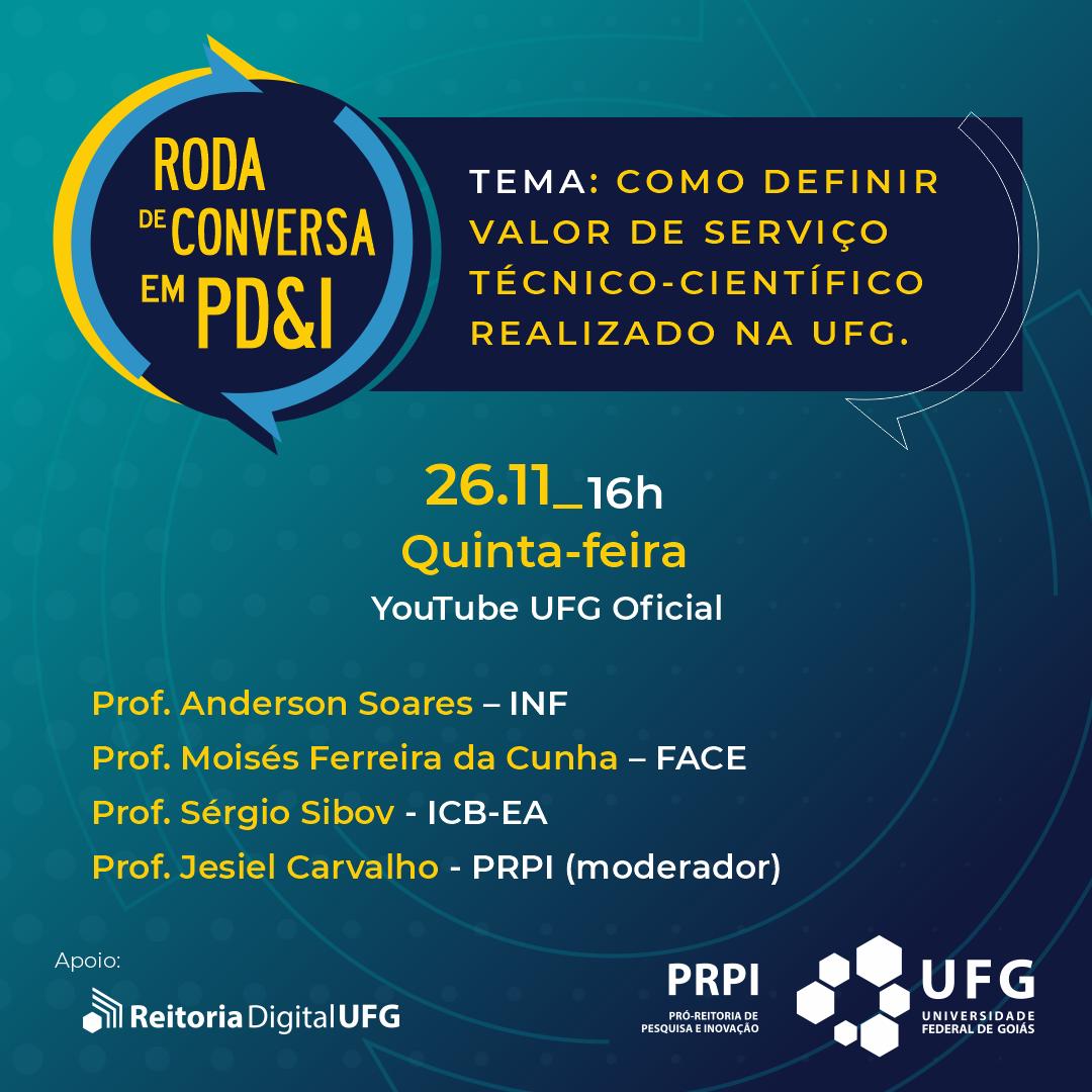 Programa Roda de Conversa em PD&I -  Como definir valor para serviço técnico-científico realizado na UFG