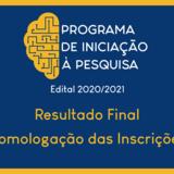 Resultado Final Homologação de Inscrições Edital 2020-2021 do Programa de Iniciação à Pesquisa da UFG