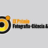 IX Prêmio de Fotografia - Ciência & Arte