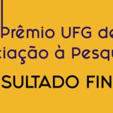 Prêmio UFG de Iniciação à Pesquisa_Resultado final