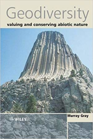Geodiversity, valuing and conserving abiotic nature