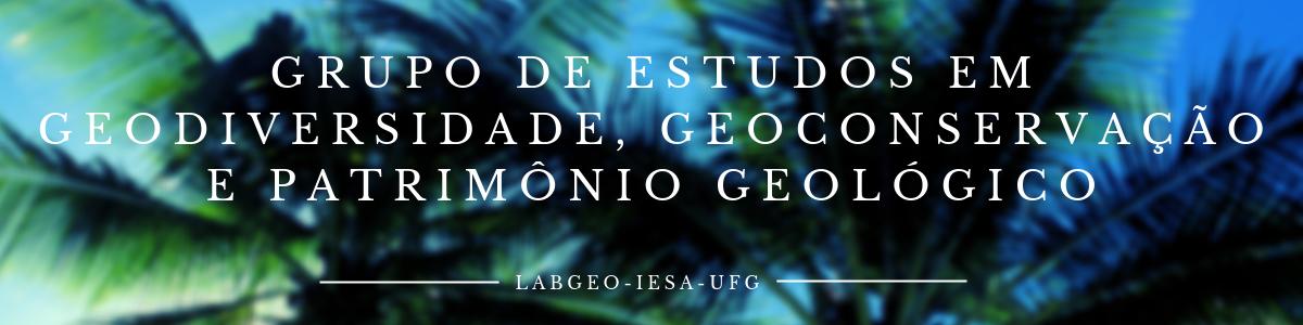 Grupo de Estudos em Geodiversidade, Geoconservação e Patrimônio Geológico