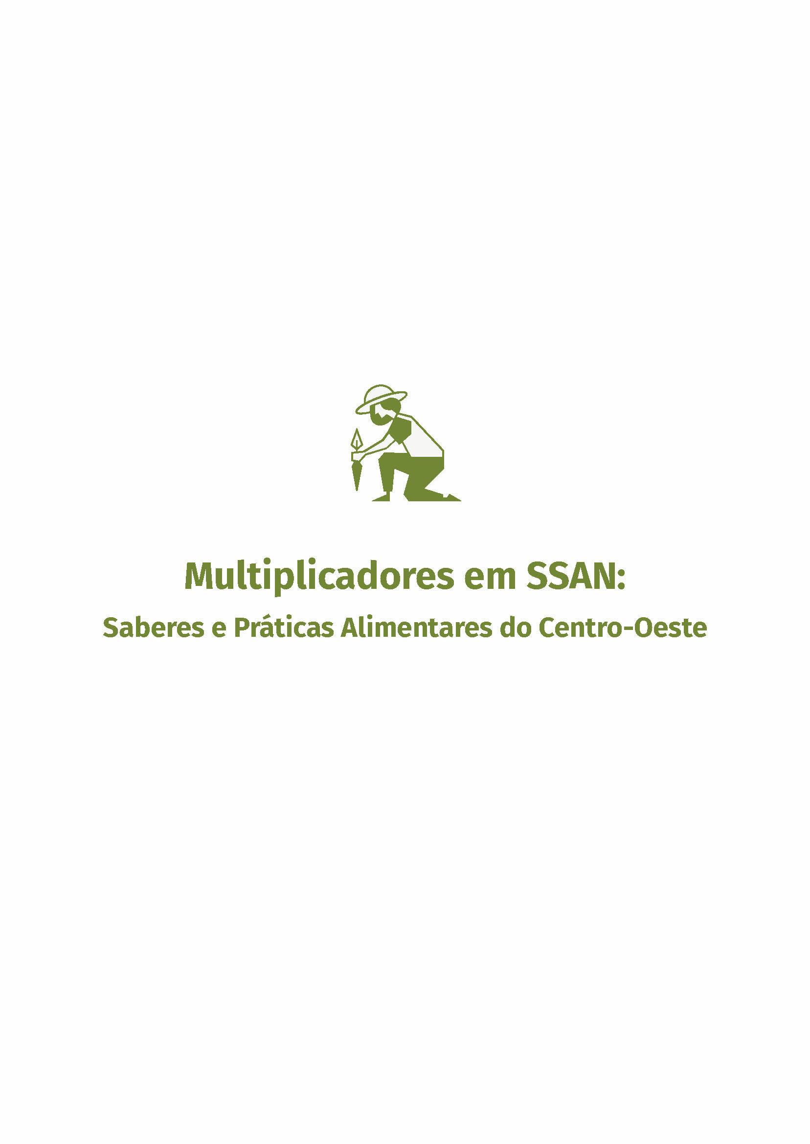Multiplicadores em SSAN:Saberes e Práticas Alimentares do Centro-Oeste