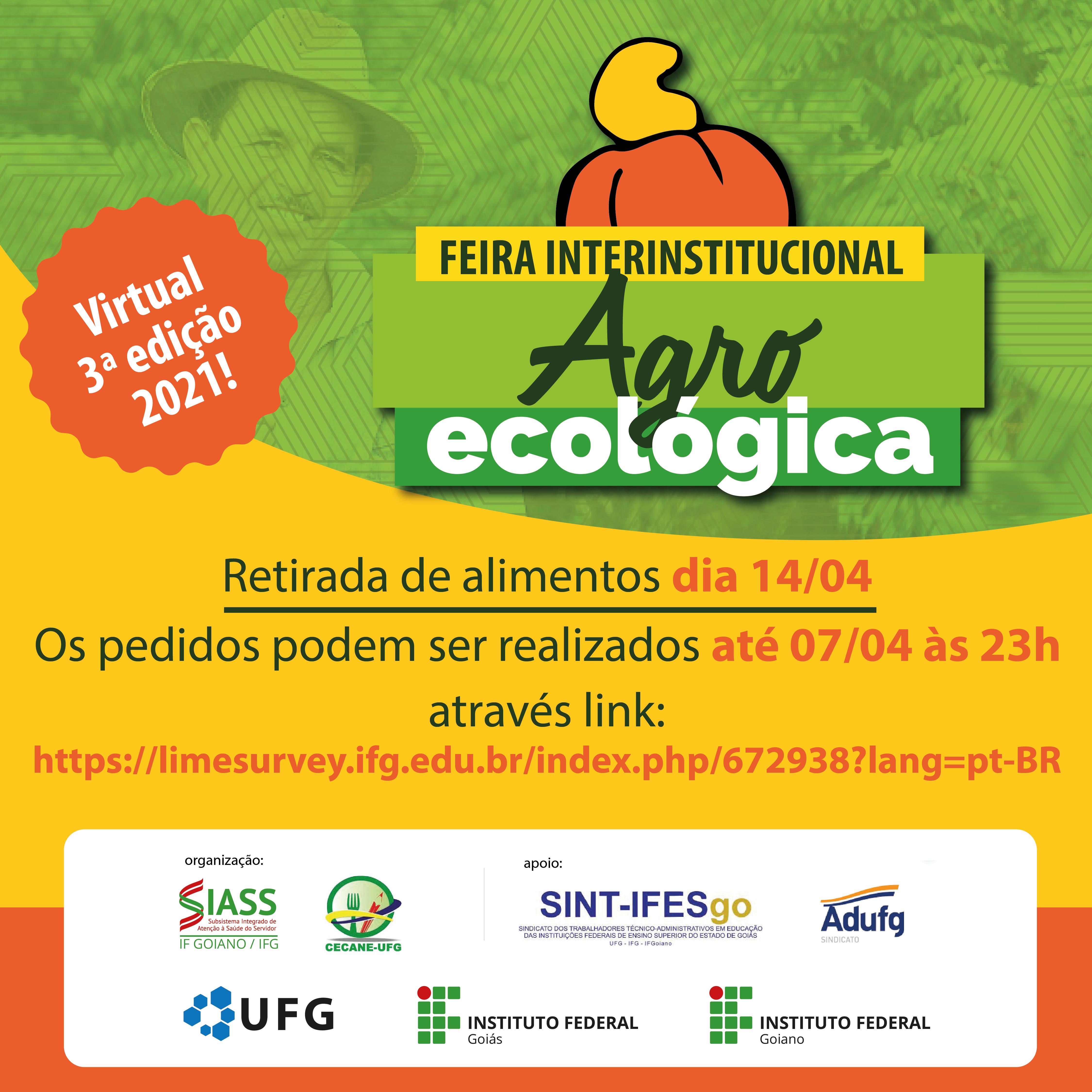 Imagem de divulgação da 3ª Edição da Feira Virtual Agroecológica. Retirada de alimentos dia 14/04. Os pedidos podem ser realizados até 07/04 às 23h. Imagem com fundo verde, amarelo e laranja.