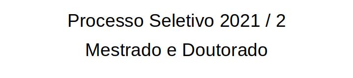 Processo seletivo_mestrado_doutorado_2021-02_ok