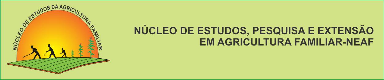 NÚCLEO DE ESTUDOS, PESQUISA E  EXTENSÃO EM AGRICULTURA FAMILIAR-NEAF