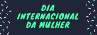 Banner_Noticia_Dia_Internacional_Mulher