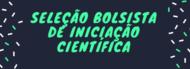 Banner_Noticia_Selecao_Bolsista_de_Iniciacao_Cientifica
