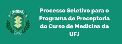 Processo Seletivo para o Programa de Preceptoria do Curso de Medicina da UFJ