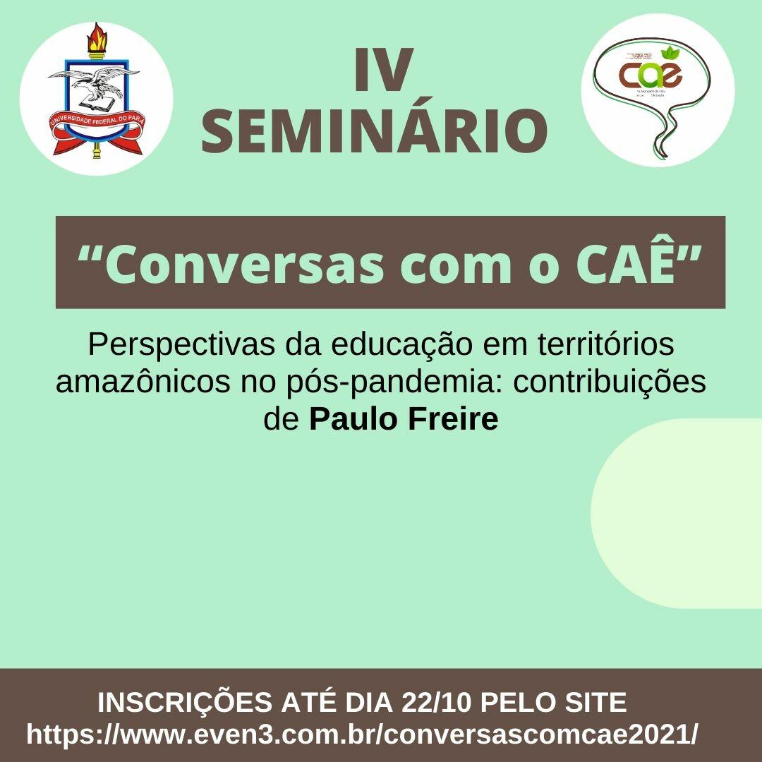 IV Seminário Conversas com CAE - ICEDUFPA 01