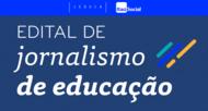 Edital Jornalismo de Educação