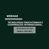 Webinar Tecnologias Educacionais e Cooperação Internacional