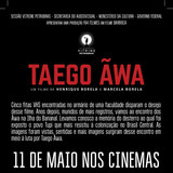 Cartaz do documentário Taego Ãwa