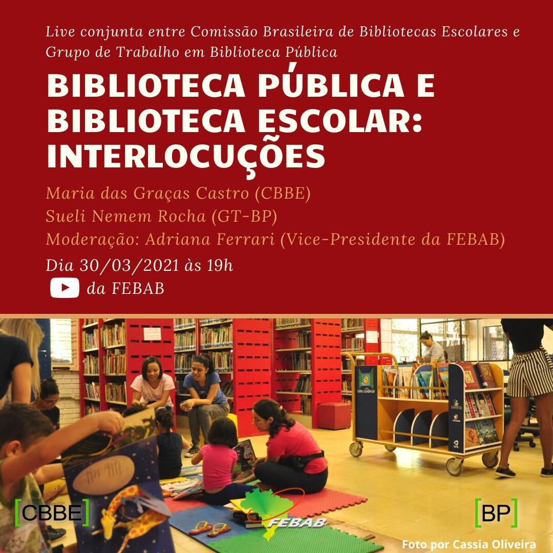 Live conjunta entre a Comissão Brasileira de Bibliotecas Escolares e o Grupo de Trabalho em Biblioteca pública,