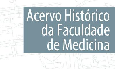 Acervo Histórico da Faculdade de Medicina
