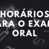 Horarios exame oral