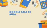 Tutorial para acesso no Google Sala de Aula