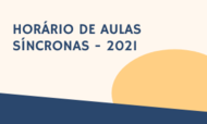 HORÁRIO DE AULAS SÍNCRONAS - 2021