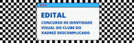 Banner do edital do concurso de identidade visual do Clube do Xadrez Descomplicado.