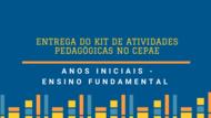 ENTREGA DO KIT DE ATIVIDADES PEDAGÓGICAS NO CEPAE ANOS INICIAIS - ENSINO FUNDAMENTAL
