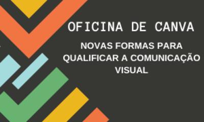 OFICINA CANVA NOVAS FORMAS PARA QUALIFICAR A COMUNICAÇÃO VISUAL