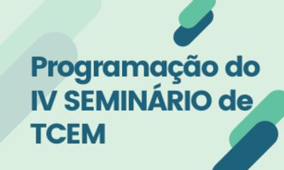 programação do IV SEMINÁRIO de TCEM