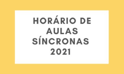Horário de aulas síncronas 2021