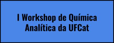 I Workshop de Química Analítica da UFCat capa