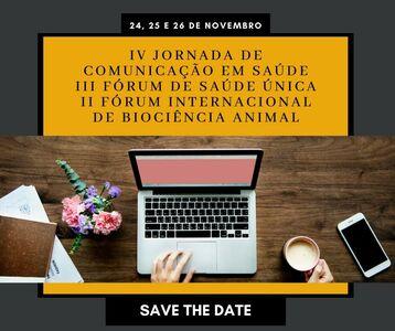 IV Jornada de Comunicação em Saúde, o III Fórum de Saúde Única e o II Fórum Internacional de Biociência Animal