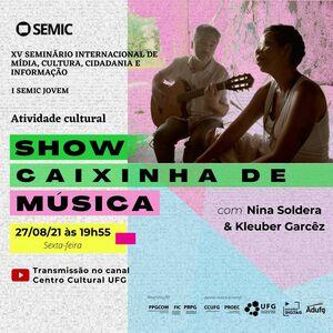 """Show """"Caixinha de Música"""" com Nina Soldera e Kleuber Garcêz - XV Semic e I Semic Jovem"""