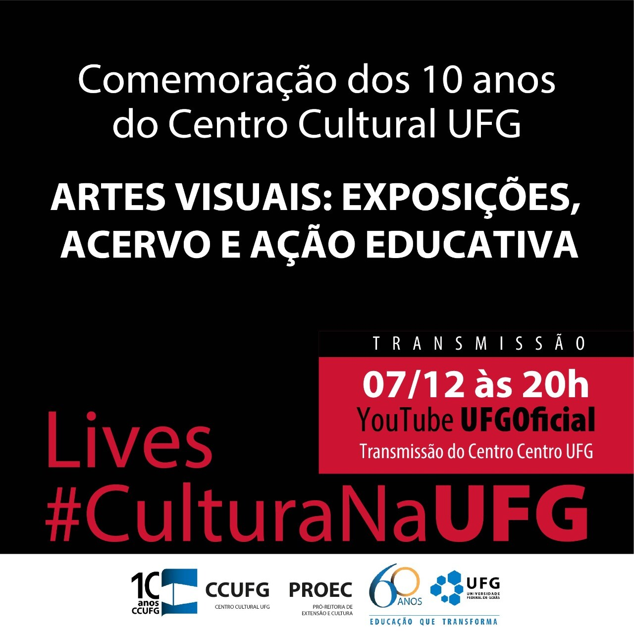 10 anos do CCUFG - Artes Visuais: Exposições, Acervo e Ação Educativa