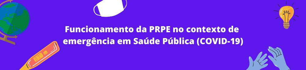 Funcionamento da PRPE - Covid-19