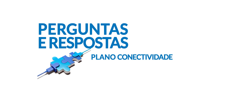 PERGUNTAS E RESPOSTAS CONECTIVIDADE