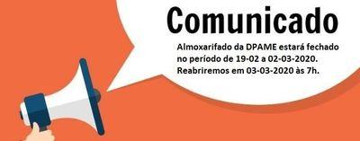 DPAME informa sobre o fechamento do Almoxarifado de 19-02 a 02-03-2020