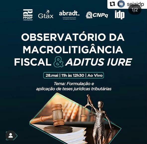 Observatório da macrolitigância fiscal e Aditus Iure, tema: Formulação e aplicação de teses jurídicas tributárias.
