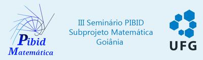 3º Seminário Pibid Subprojeto Matemática